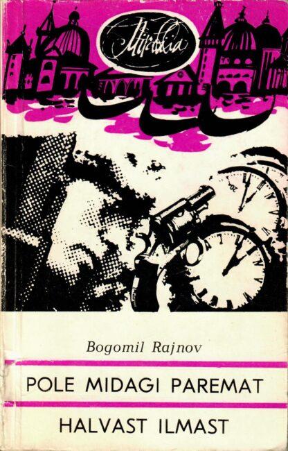 Pole midagi paremat halvast ilmast - Bogomil Rajnov