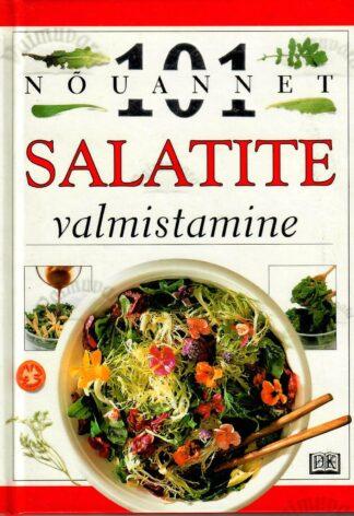 Salatite valmistamine – 101 nõuannet