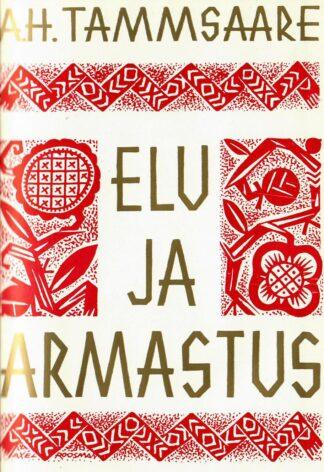 Elu ja armastus - Anton Hansen Tammsaare 3
