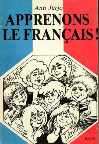 Õpime Prantsuse keelt! Apprenons le francais! - Ann Jürjo