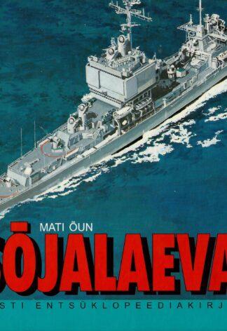 Sõjalaevad : sõjalaevad läbi aegade - Mati Õun
