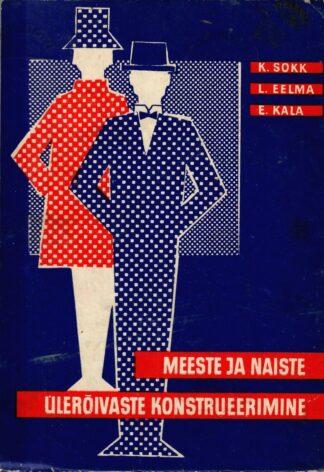 Meeste ja naiste ülerõivaste konstrueerimine K.Sokk L.Eelma E.Kala