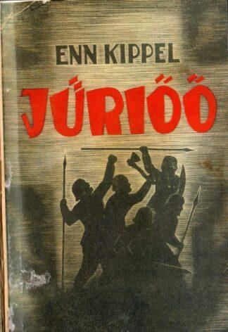 Jüriöö. Romaan eestlaste vabadusvõitlusest XIV sajandil - Enn Kippel 1939