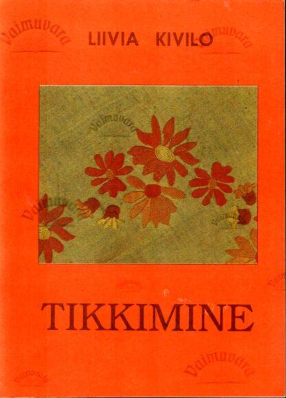 Tikkimine - Liivia Kivilo