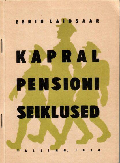 Kapral Pensioni seiklused - Eerik Laidsaar