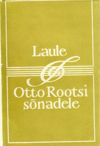 Laule Otto Rootsi sõnadele