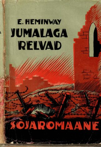 Jumalaga, relvad! - Ernest Hemingway 1937