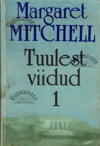 Tuulest viidud 1. osa - Margaret Mitchell