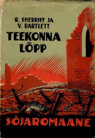 Teekonna lõpp - Vernon Bartlett ja Robert Cedric Sheriff 1937