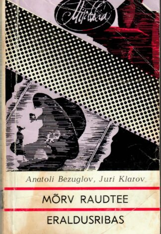 Mõrv raudtee eraldusribas - Anatoli Bezuglov ja Juri Klarov