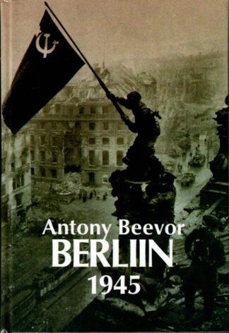 Berliin 1945 - Antony Beevor