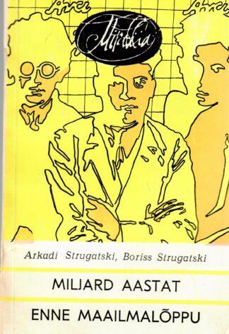 Miljard aastat enne maailmalõppu - Arkadi Strugatski, Boriss Strugatski
