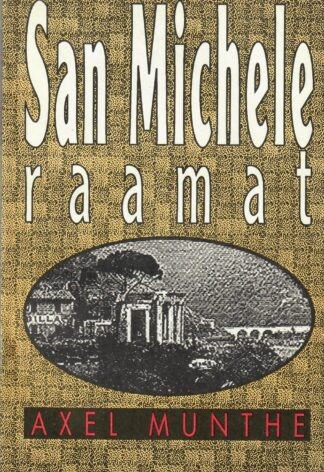 San Michele raamat - Axel Munthe