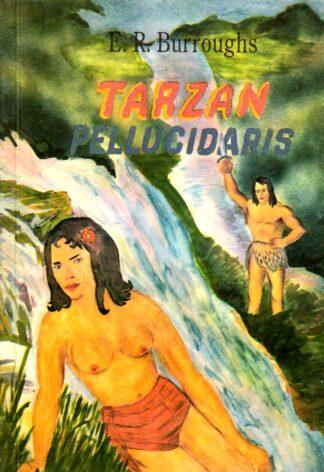 Tarzan Pellucidaris - Edgar Rice Burroughs