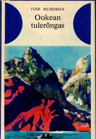 Ivar Murdmaa - Ookean tulerõngas