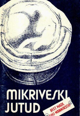 Mikriveski jutud - Reet Made, Leho Männiksoo