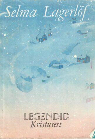 Legendid Kristusest - Selma Lagerlöf