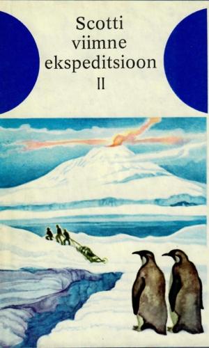 Robert Falcon Scott – Scotti viimne ekspeditsioon (teine osa)