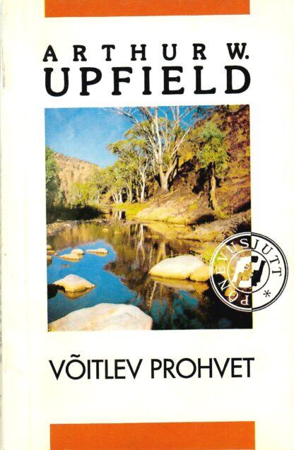 Võitlev prohvet - Arthur W. Upfield
