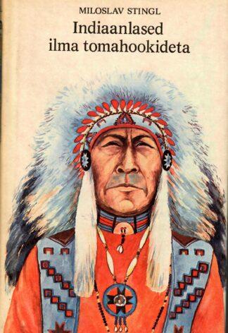 Indiaanlased ilma tomahookideta - Miloslav Stingl