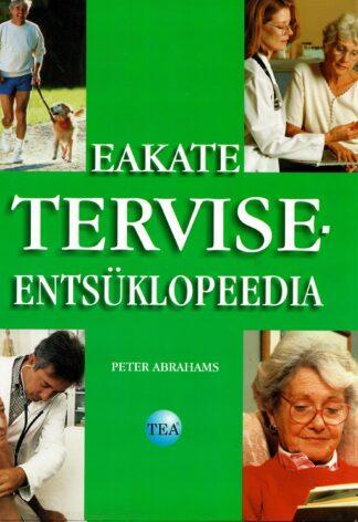 Eakate terviseentsüklopeedia - Peter Abrahams