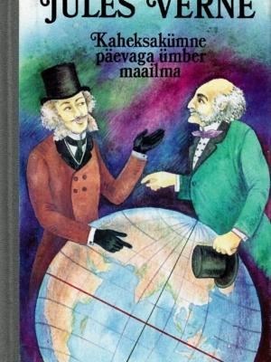 Kaheksakümne päevaga ümber maailma –  Jules Verne