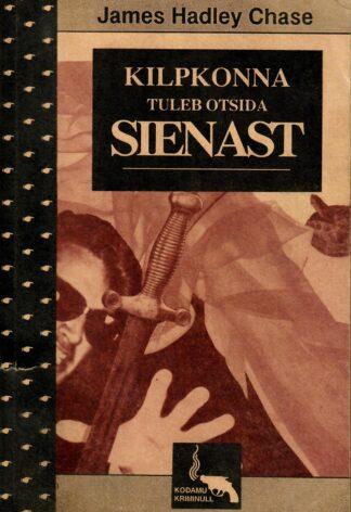 Kilpkonna tuleb otsida Sienast - James Hadley Chase
