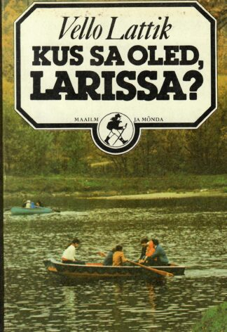 Kus sa oled Larissa Sahhalini päevik - Vello Lattik