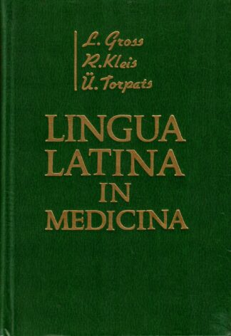 Lingua latina in medicina - Lalla Gross Richard Kleis Ülo Torpats