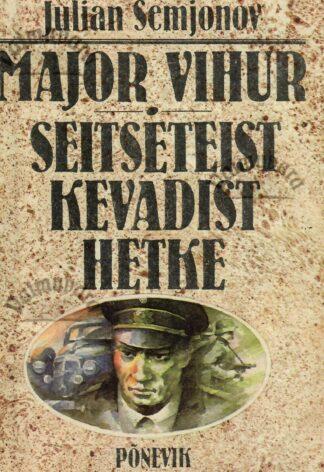 Major Vihur. Seitseteist kevadist hetke - Julian Semjonov