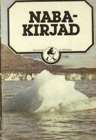 Nabakirjad. Reisimuljeid Arktikalt ja Antarktikalt - Tiit Kaivo, Enn Kaup
