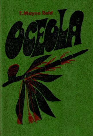 Oceola, seminolide pealik - Thomas Mayne Reid