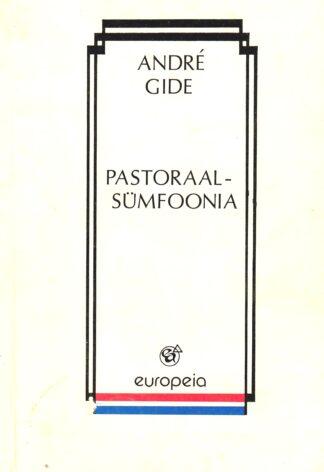 Pastoraalsümfoonia - Andre Gide