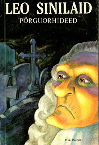 Põrguorhideed Müstilis-fantastilised novellid 1. kuraditosin - Leo Sinilaid