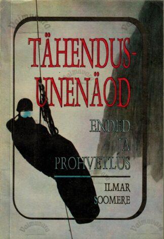 Tähendusunenäod, ended ja prohvetlus - Ilmar Soomere