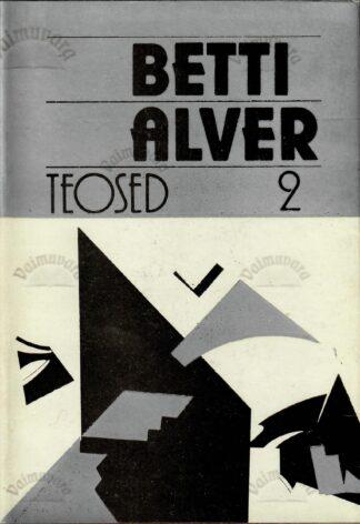 Teosed II - Betti Alver
