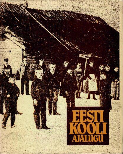 Eesti kooli ajalugu 1. köide 13. sajandist 1860. aastateni Ferdinand Eisen