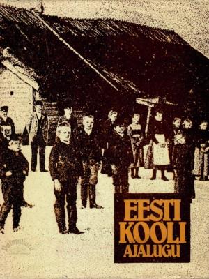 Eesti kooli ajalugu 1. köide 13. sajandist 1860. aastateni