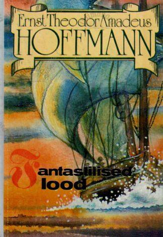 Fantastilised lood - Ernst Theodor Amadeus Hoffmann
