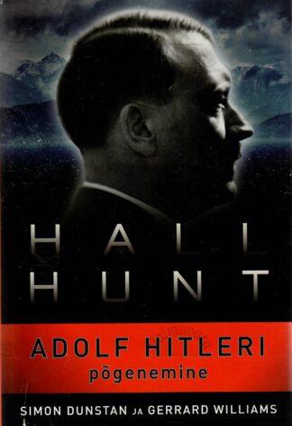 Hall Hunt. Adolf Hitleri põgenemine - Simon Dunstan ja Williams Gerrard