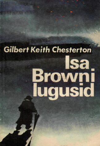 Isa Browni lugusid ja teisi jutte - Gilbert Keith Chesterton