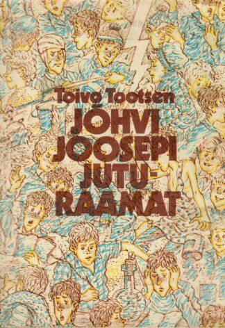 Jõhvi Joosepi juturaamat - Toivo Tootsen