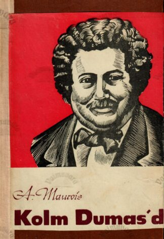 Kolm Dumas'd - André Maurois