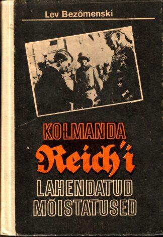 Kolmanda Reich'i lahendatud mõistatused. Mitte ainult möödunust