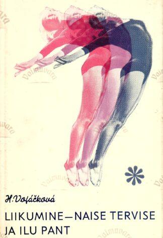 Liikumine - naise tervise ja ilu pant - Helena Vojačkova