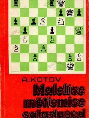 Malelise mõtlemise saladused – Aleksandr Kotov