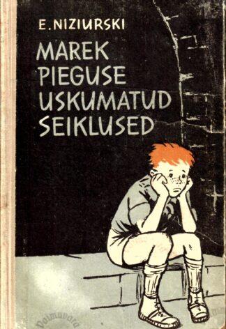 Marek Pieguse uskumatud seiklused - Edmund Niziurski