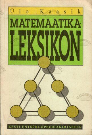 Matemaatikaleksikon - Ülo Kaasik