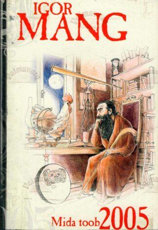 Mida toob 2005 Igor Mang