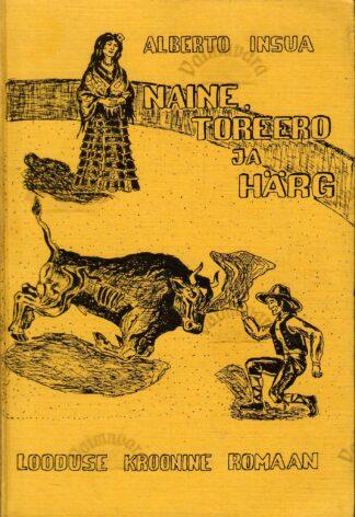 Naine, torero ja härg - Alberto Insúa